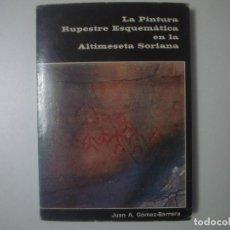 Libros de segunda mano: LIBRERIA GHOTICA. GOMEZ-BARRERA. LA PINTURA RUPESTRE ESQUEMATICA EN LA ALTIMESETA SORIANA.1982.ILUST. Lote 104454219