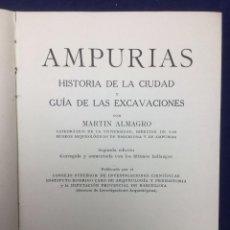 Libros de segunda mano: AMPURIAS. HISTORIA DE LA CIUDAD Y GUÍA DE LAS EXCAVACIONES. 1951. Lote 104601995