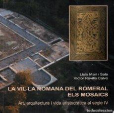 Libros de segunda mano: MARÍ / REVILLA : LA VIL.LA ROMANA DEL ROMERAL. ELS MOSAICS (ALBESA, LLEIDA, 2006). Lote 104885335