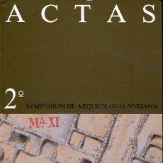 Libros de segunda mano: ACTAS 2º SYMPOSIUM DE ARQUEOLOGÍA SORIANA - SORIA - . Lote 104905707