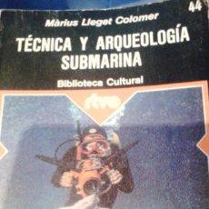 Libros de segunda mano: TÉCNICA Y ARQUEOLOGÍA SUBMARINA. RTVE. BIBLIOTECA CULTURAL. MARILUZ LLEGET. Lote 106218574