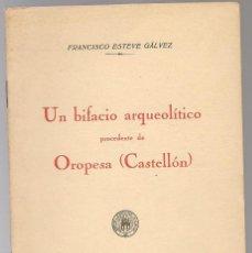 Libros de segunda mano: ESTEVE GALVEZ,F ,UN BIFACIO ARQUEOLOGICO PROCEDENTE DE OROPESA . Lote 105919047
