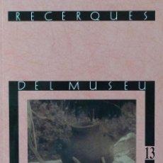 Libros de segunda mano: (PAÍS VALENCIÀ) (ALCOY) (ARQUEOLOGÍA) RECERQUES DEL MUSEU D'ALCOI, 13 - VARIOS AUTORES. Lote 105923315