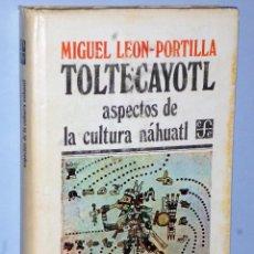 Libros de segunda mano: TOLTECAYOTL, ASPECTOS DE LA CULTURA NÁHUATL. Lote 107242199