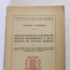 Libros de segunda mano: LIBRO EXCAVACIONES EN LA CIUDAD DEL BRONCE MEDITERRÁNEO II EN LA BASTIDA DE TOTANA. MURCIA.1947.. Lote 109927443