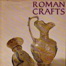 Libros de segunda mano: STRONG / BROWN : ROMAN CRAFTS (1976) METAL, CERÁMICA, VIDRIO, MOSAICOS, MADERA, TEXTILES, PINTURA... Lote 110691647