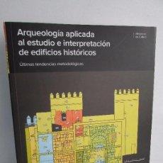 Libros de segunda mano: ARQUEOLOGIA APLICADA AL ESTUDIO E INTERPRETACION DE ESTUDIOS HISTORICOS. MINISTERIO DE CULTURA 2010. Lote 110722091