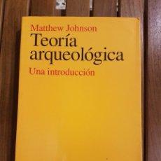 Libros de segunda mano: TEORÍA ARQUEOLÓGICA,UNA INTRODUCCIÓN. MATTHEW JOHNSON. Lote 220926348