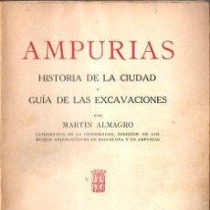 Libros de segunda mano: MARTIN ALMAGRO : AMPURIAS - HISTORIA DE LA CIUDAD Y GUÍA DE LAS EXCAVACIONES (1951). Lote 111045103