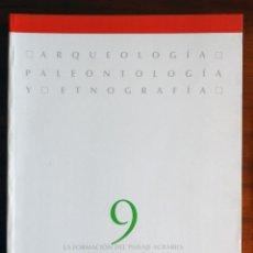 Libri di seconda mano: LA FORMACIÓN DEL PAISAJE AGRARIO: MADRID EN EL III Y II MILENIOS BC. Lote 110669311