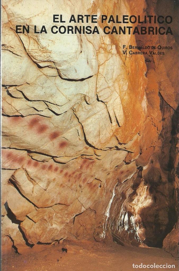 EL ARTE PALEOLÍTICO EN LA CORNISA CANTÁBRICA, F. BERNALDO DE QUIRÓS & V. CABRERA VALDÉS (Libros de Segunda Mano - Ciencias, Manuales y Oficios - Arqueología)
