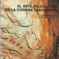 Libros de segunda mano: EL ARTE PALEOLÍTICO EN LA CORNISA CANTÁBRICA, F. BERNALDO DE QUIRÓS & V. CABRERA VALDÉS. Lote 111517855