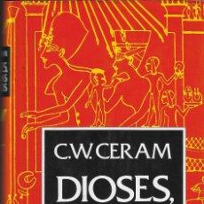 Libros de segunda mano: DIOSES, TUMBAS Y SABIOS - C.W. CERAM - EDICIONES DESTINO, BARCELONA, 16ª EDICIÓN, 1980.. Lote 119442343
