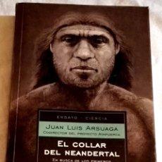Libros de segunda mano: EL COLLAR DEL NEANDERTAL; JUAN LUIS ARSUAGA - DEBOLSILLO 2004. Lote 111726415