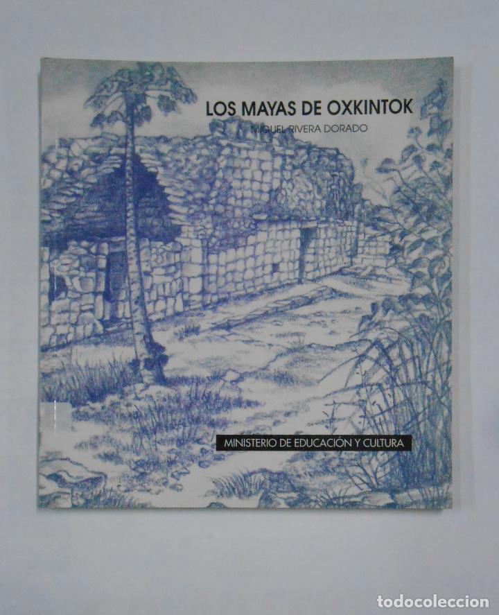 LOS MAYAS DE OXKINTOK. MIGUEL RIVERA DORADO. MINISTERIO DE EDUCACION Y CIENCIA. TDK63 (Libros de Segunda Mano - Ciencias, Manuales y Oficios - Arqueología)