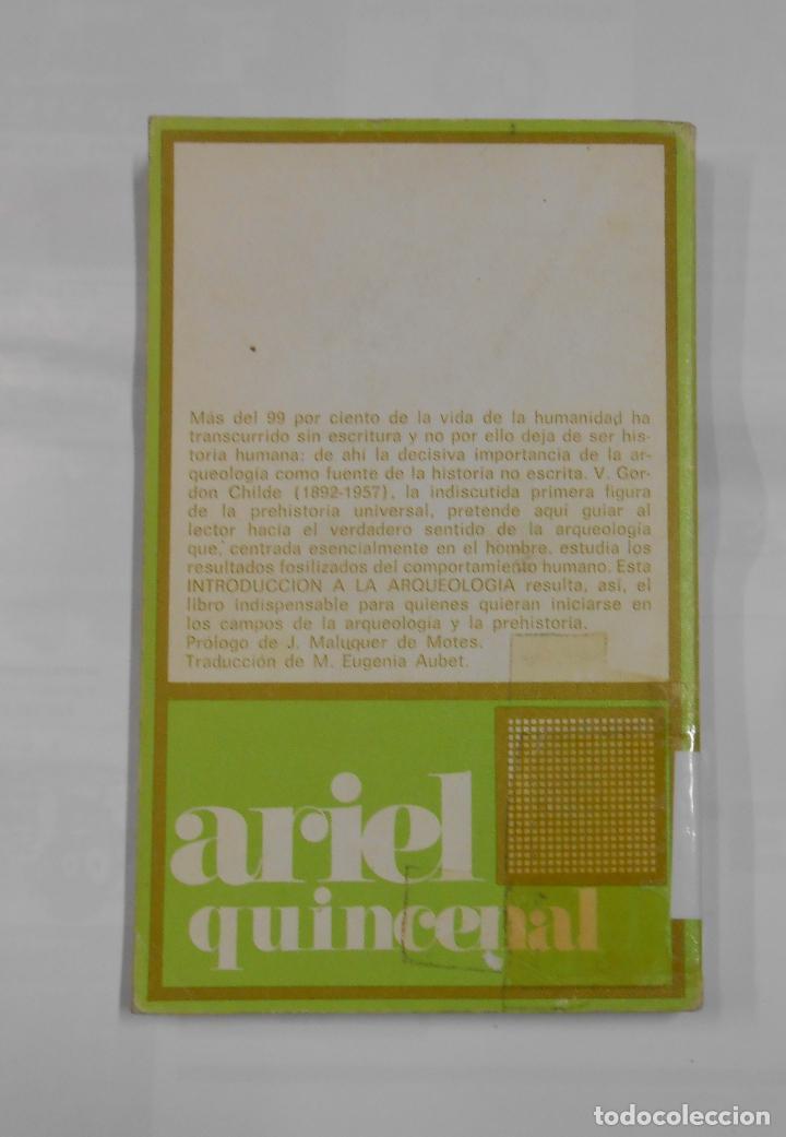 Libros de segunda mano: INTRODUCCIÓN A LA ARQUEOLOGÍA. - CHILDE, V. GORDON. ARIEL Nº 65. TDK69 - Foto 2 - 112459439