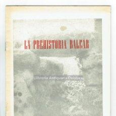 Libros de segunda mano: [ARQUEOLOGÍA] PREHISTORIA BALEAR. BARCELONA, 1958. . Lote 113139711
