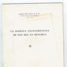 Libros de segunda mano: [PALMA. 1953] SEGUÍ VIDAL, GABRIEL. LA BASÍLICA PALEOCRISTIANA DE SON BOU EN MENORCA. . Lote 113140023