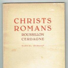 Libros de segunda mano: [PERPIGNAN, 1956] DURLIAT, MARCEL. CHRISTS ROMANS. ROUSILLON - CERDAGNE. . Lote 113140107