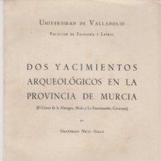 Libros de segunda mano: GRATINIANO NIETO: DOS YACIMIENTOS ARQUEOLÓGICOS EN MURCIA. VALLADOLID 1944. Lote 113154087