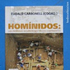 Libros de segunda mano: HOMINIDOS: LAS PRIMERAS OCUPACIONES DE LOS CONTINENTES - EUDALD CARBONELL. Lote 113172071