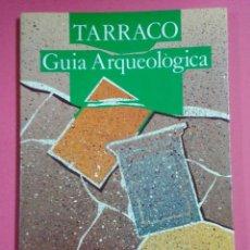 Libros de segunda mano: TARRACO - GUIA ARQUEOLOGICA - AUT VARIOS - CATALAN- ED MEDOL - AÑO 1991. Lote 113278583
