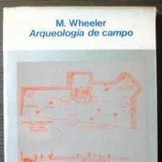 Libros de segunda mano: ARQUEOLOGIA DE CAMPO. M. WHEELER. 1ª EDICION. 1961. Lote 113445023