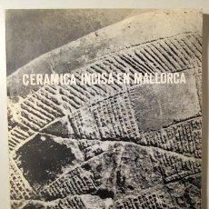 Libros de segunda mano: CERÁMICA INCISA EN MALLORCA - PALMA 1972 - MUY ILUSTRADO - CANTARELLAS, C.. Lote 117067584