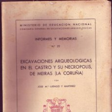 Libros de segunda mano: EXCAVACIONES ARQUEOLOGICAS EN EL CASTRO Y SU NECROPOLIS, DE MEIRAS (LA CORUÑA). JOSÉ Mª. LUENGO Y MA. Lote 115000939
