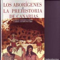 Libros de segunda mano: LOS ABORIGENES Y LA PREHISTORIA DE CANARIAS. Lote 115046691