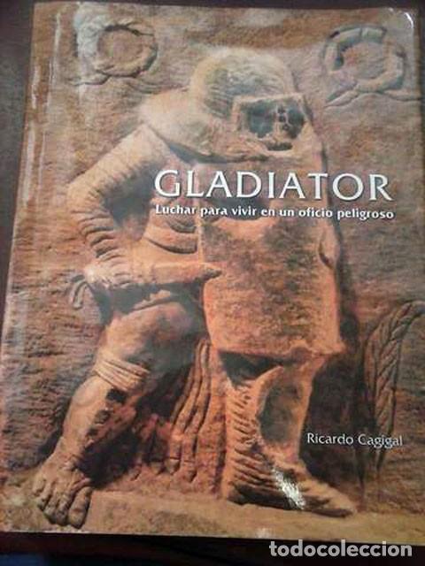 GLADIATOR - RICARDO GAGIGAL 2010 (Libros de Segunda Mano - Ciencias, Manuales y Oficios - Arqueología)