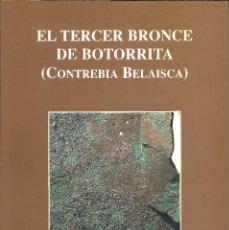 Libros de segunda mano: EL TERCER BRONCE DE BOTORRITA (CONTREBIA BELAISCA) - FRANCISCO BELTRÁN, JAVIER DE HOZ Y J. UNTERMANN. Lote 116190555