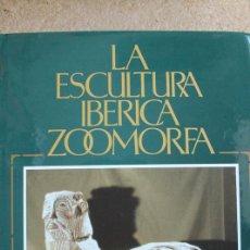 Libros de segunda mano: LA ESCULTURA IBÉRICA ZOOMORFA. CHAPA BRUNET (TERESA) MADRID, MINISTERIO DE CULTURA, 1984.. Lote 117208375