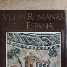 Libros de segunda mano: VILLAS ROMANAS EN ESPAÑA. FERNÁNDEZ CASTRO (Mª CRUZ) MADRID, MINISTERIO DE CULTURA, 1982.. Lote 117208443