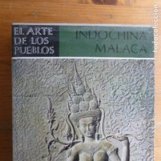 Libros de segunda mano: EL ARTE DE LOS PUEBLOS. INDOCHINA MALACA. VV.AA. SEIX BARRAL., BARCELONA, (1963) 275PP. Lote 117217783