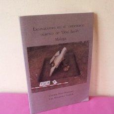 Libros de segunda mano: CARMEN PERAL BEJARANO E INES FERNANDEZ - EXCAVACIONES EN EL CEMENTERIO ISLAMICO DE YABAL FARUH.. Lote 117787323