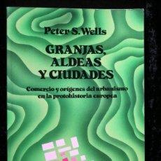 Libros de segunda mano: GRANJAS , ALDEAS Y CIUDADES - WELLS , PETER - LABOR. Lote 117970627