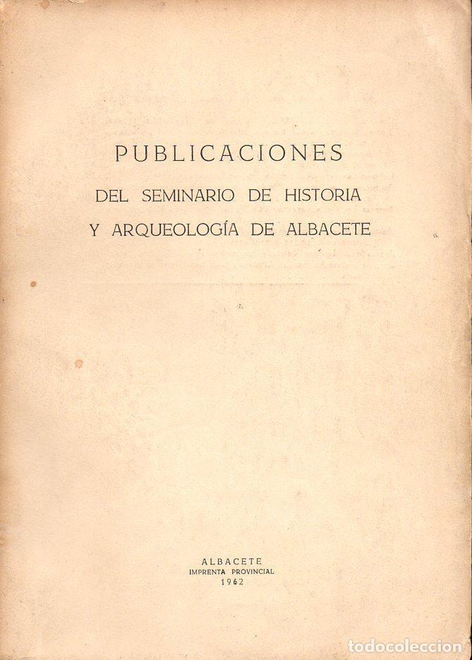 PUBLICACIONES DEL SEMINARIO DE HISTORIA Y ARQUEOLOGIA DE ALBACETE (1962) (Libros de Segunda Mano - Ciencias, Manuales y Oficios - Arqueología)
