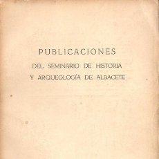 Libros de segunda mano: PUBLICACIONES DEL SEMINARIO DE HISTORIA Y ARQUEOLOGIA DE ALBACETE (1962). Lote 118015211