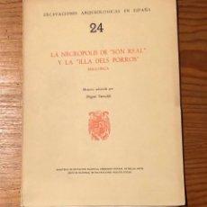 Libros de segunda mano: LA NECROPOLIS DE -SON REAL- Y LA -ILLA DELS PORROS-MALLORCA(21€). Lote 118719991