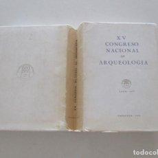 Libros de segunda mano: XV CONGRESO NACIONAL DE ARQUEOLOGÍA. LUGO, 1977. ZARAGOZA, 1979. RM86032.. Lote 118878743