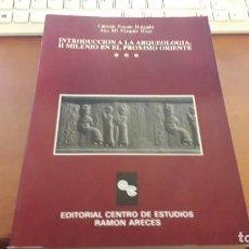 Libros de segunda mano: INTRODUCCIÓN A LA ARQUEOLOGÍA. II MILENIO EN EL PRÓXIMO ORIENTE.. Lote 119013619