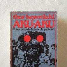 Libros de segunda mano: AKU-AKU. EL SECRETO DE LA ISLA DE PASCUA. EDICIÓN DE 1968. Lote 119093103