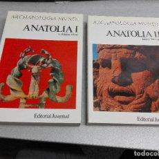 Libros de segunda mano: ANATOLIA I Y II / U. BAHADIR ALKIM / 2 TOMOS / EDITORIAL JUVENTUD 1972. Lote 119608255