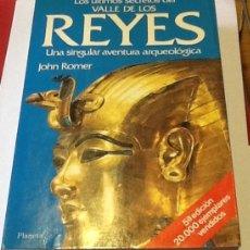 Libros de segunda mano: LOS ÚLTIMOS SECRETOS DEL VALLE DE LOS REYES. UNA SINGULAR AVENTURA ARQUEOLÓGICA. JOHN ROMER. Lote 120231183