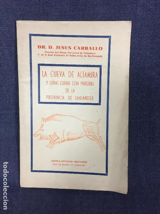 LA CUEVA DE ALTAMIRA Y OTRAS CUEVAS PINTURAS PROVINCIA DE SANTANDER J CARBALLO 1944 19X12,5CMS (Libros de Segunda Mano - Ciencias, Manuales y Oficios - Arqueología)
