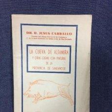 Libros de segunda mano: LA CUEVA DE ALTAMIRA Y OTRAS CUEVAS PINTURAS PROVINCIA DE SANTANDER J CARBALLO 1944 19X12,5CMS. Lote 120253451