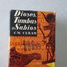 Livres d'occasion: DIOSES, TUMBAS Y SABIOS. C.W. CERAM. EDICIÓN DE 1963. Lote 120305267