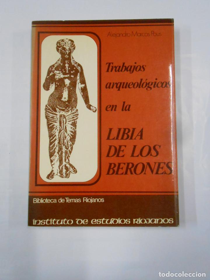 TRABAJOS ARQUEOLÓGICOS EN LA LIBIA DE LOS BERONES. HERRAMÉLLURI RIOJA. ALEJANDRO MARCOS POUS. TDK271 (Libros de Segunda Mano - Ciencias, Manuales y Oficios - Arqueología)