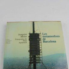 Libros de segunda mano: L- 584. LES METAMORFOSIS DE BARCELONA. JOAQUIM MOLAS. CATALA, CASTELLANO, ENGLISH, FRANÇAIS. 1992.. Lote 121033895